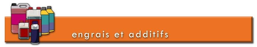 Engrais & Additifs pour la culture des plantes en terre, coco, hydroponie, aéroponie