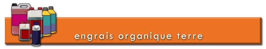 Engrais organique pour la culture de plantes en terre