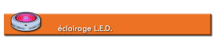 Eclairage L.E.D.